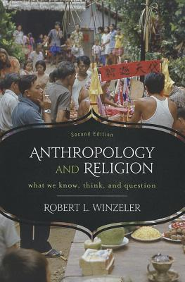 Anthropology and Religion By Winzeler, Robert L.