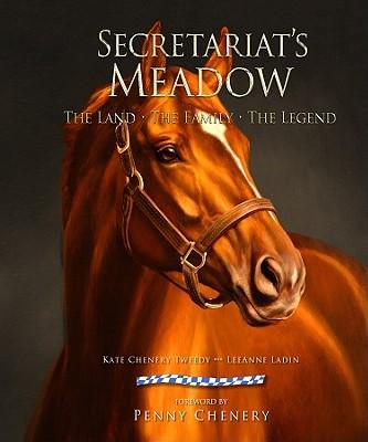 Secretariat's Meadow By Tweedy, Kate Chenery/ Ladin, Leeanne/ Dementi, Wayne
