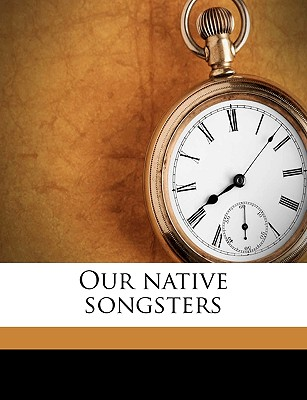 Our Native Songsters by Pratt, Anne [Paperback]
